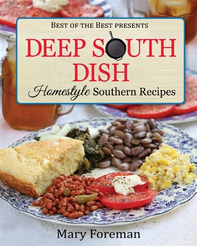 Deep South Dish: Homestyle Southern Recipes (Best of the Best Presents) by Mary Foreman