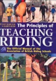 img - for The Principles of Teaching Riding: The Official Manual of the Association of British Riding Schools by Bush, Karen, Marczak, Julian (2001) Hardcover book / textbook / text book