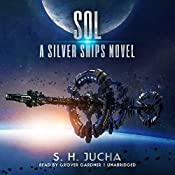 Sol: The Silver Ships Series, Book 5 | S. H. Jucha