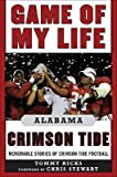 img - for Game of My Life: Alabama Crimson Tide: Memorable Stories of Crimson Tide Football   [GAME OF MY LIFE ALABAMA CRIMSO] [Hardcover] book / textbook / text book