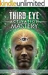 Third Eye: Third Eye Activation Maste...