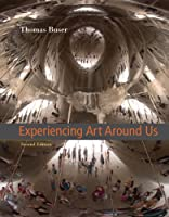 Experiencing Art Around Us with CD-ROM Available by Buser