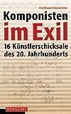 Image de Komponisten im Exil: 16 Künstlerschicksale des 20. Jahrhunderts