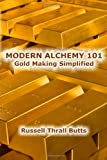 img - for Modern Alchemy 101: Gold Making Simplified book / textbook / text book