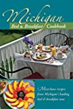 img - for By Michigan Lake to Lake Bed & Breakfast Association Michigan Bed & Breakfast Cookbook (1st First Edition) [Paperback] book / textbook / text book
