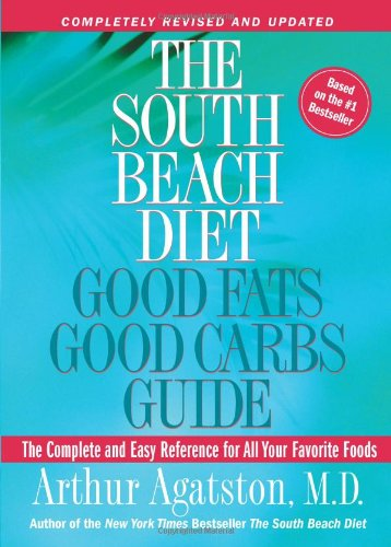 The South Beach Diet Good Fats Good Carbs Guide by Arthur Agatston