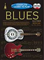 Learn to Play Blues Guitar (Complete Learn to Play)