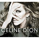 echange, troc Celine Dion - Eyes on Me