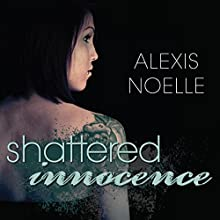 Shattered Innocence (       UNABRIDGED) by Alexis Noelle Narrated by Warner Munroe