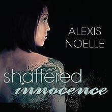 Shattered Innocence (       UNABRIDGED) by Alexis Noelle Narrated by Warner Munroe