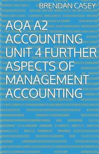 AQA A2 Accounting Unit 4 Further Aspects of Management Accounting