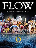Cirque du Soleil - Flow: A Tribute to the Artists of [HD]