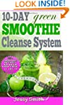10-Day Green Smoothie Cleanse System:...