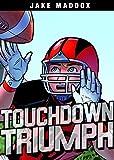 Touchdown Triumph (Jake Maddox Sports Stories)