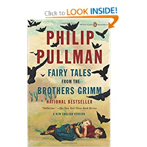 Fairy Tales from the Brothers Grimm: A New English Version (Penguin Classics Deluxe Editio) by Philip Pullman