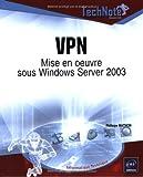 echange, troc Philippe Mathon - VPN : Mise en oeuvre sous Windows Server 2003
