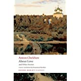 About Love and Other Stories (Oxford World's Classics)by Anton Chekhov