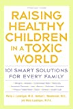 Raising Healthy Children in a Toxic World (Rodale Organic Style Books)
