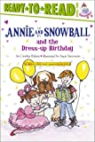 Annie and Snowball and the Dress-up Birthday (Annie and Snowball Ready-to-Read)