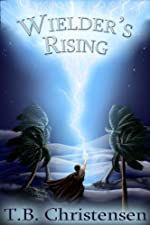 Wielder's Rising (Wielder Trilogy: Book Two)