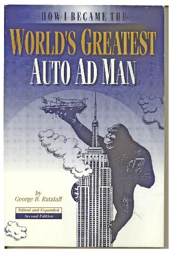 How I Became The World'S Greatest Auto Ad Man