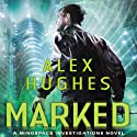Marked: Mindspace Investigations, Book 3 (       UNABRIDGED) by Alex Hughes Narrated by Daniel May