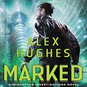 Marked: Mindspace Investigations, Book 3 | [Alex Hughes]