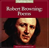 Robert Browning: Poems (Highbridge Classics)