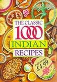 Veena Chopra The Classic 1000 Indian Recipes