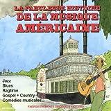 fabuleuse-histoire-de-la-musique-américaine-:-jazz,-blues,-ragtime,-gospel,-country,-comédies-musicales...[anthologie]-(La)