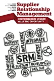 img - for Supplier Relationship Management: How to Maximize Vendor Value and Opportunity book / textbook / text book
