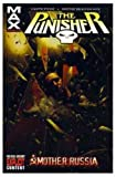 Punisher MAX Vol. 3: Mother Russia (0785116036) by Garth Ennis