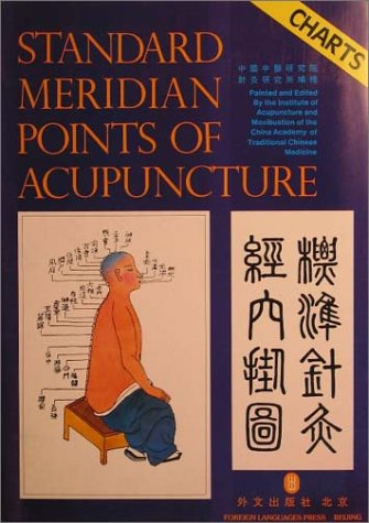 Standard Meridian Points of Acupuncture: Charts, by Institute of Acupuncture and Moxibustion