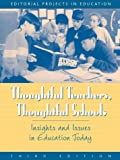 img - for Thoughtful Teachers, Thoughtful Schools: Issues and Insights in Education Today (3rd Edition) book / textbook / text book