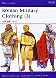 Roman Military Clothing (3): AD 400-640