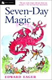 Seven-Day Magic (Turtleback School & Library Binding Edition) (0613223632) by Eager, Edward