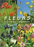 echange, troc Francis Debaisieux - Fleurs familières et méconnues du Massif Central