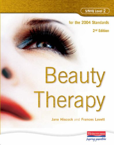 S/NVQ Level 2 Beauty Therapy, 2nd Edition: For the 2004 Standards