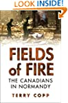 Fields of Fire: The Canadians in Norm...