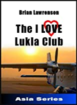 The I Love Lukla Club (Silk Road Travel Series)