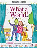 img - for What a World!: A Musical for You and Your Friends to Perform (American Girl Theatre Kits) book / textbook / text book