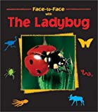 img - for Face-to-Face with the Ladybug (Face-to-Face) (Face-To-Face (Charlesbridge)) book / textbook / text book