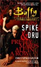 Spike And Dru : Pretty Maids All In A Row