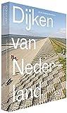 Dijken van Nederland / druk 1: dragers van het Nederlandse landschap