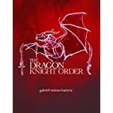 The Dragon Knight Order ~ Gabriel Vicioso