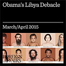Obama's Libya Debacle (       UNABRIDGED) by Alan J. Kuperman Narrated by Kevin Stillwell