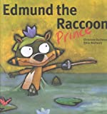 Edmund the Raccoon Prince (Picture Books (Dominique & Friends))