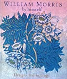 William Morris By Himself Designs and Writ (0316855073) by Morris, William