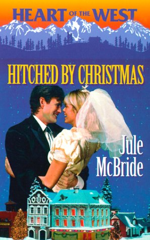 Hitched By Christmas (Heart Of The West) (Heart of the West, 6), MCBRIDE
