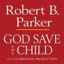 God Save the Child: A Spenser Novel Audiobook by Robert B. Parker Narrated by Michael Prichard